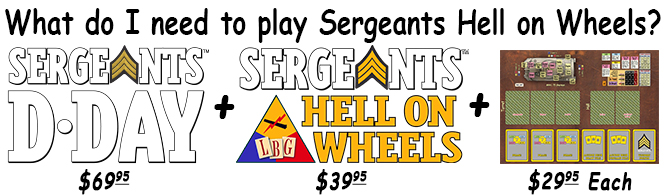 What is needed to play Sergeants Hell on Wheels with Sergeants D-Day.